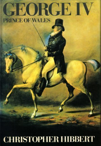 9780060118846: George IV: Prince of Wales, 1762-1811 (A Cass Canfield book)