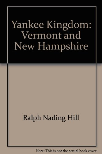 9780060118945: Yankee kingdom: Vermont and New Hampshire (Regions of America)