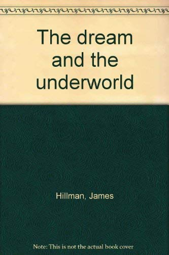 9780060119027: The Dream and the Underworld