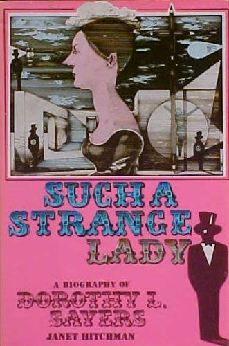 9780060119034: Such a Strange Lady: A Biography of Dorothy L. Sayers