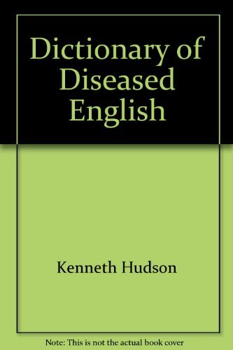 9780060119553: Dictionary of Diseased English