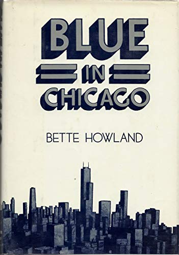 Blue in Chicago: Howland, Bette