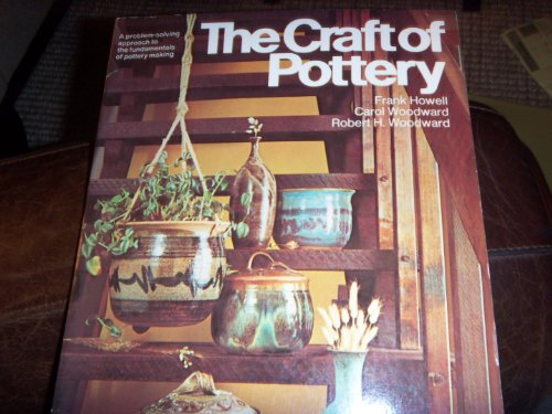 9780060119591: The Craft of Pottery: A Problem-Solving Approach to the Fundamentals of Pottery Making