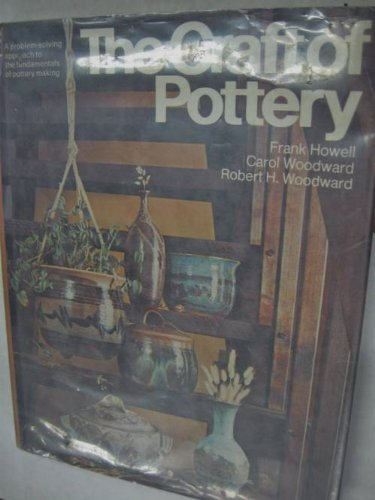 9780060119669: The Craft of Pottery: A Problem-Solving Approach to the Fundamentals of Pottery Making
