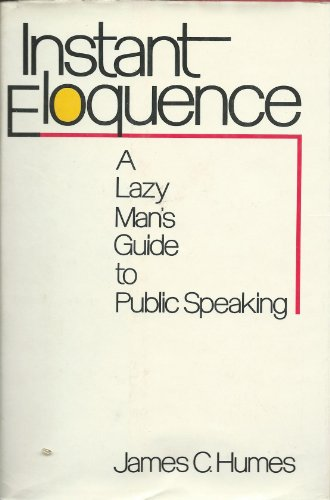 9780060119966: Instant Eloquence; A Lazy Man's Guide to Public Speaking