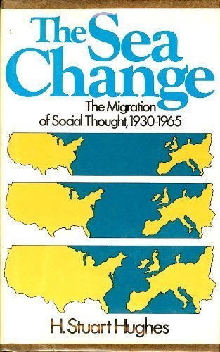 9780060119980: The sea change: The migration of social thought, 1930-1965