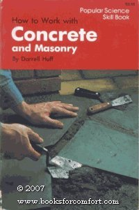 9780060120023: How to work with concrete and masonry (Popular science skill book)