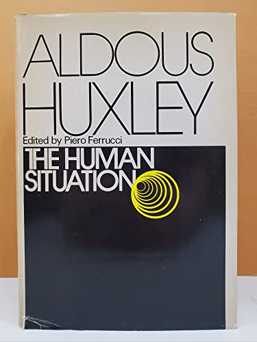 9780060120917: The human situation: Lectures at Santa Barbara, 1959 (A Cass Canfield book)