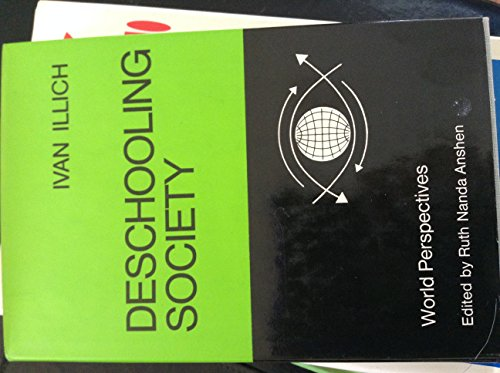 9780060121396: Deschooling society (World perspectives, v. 44)