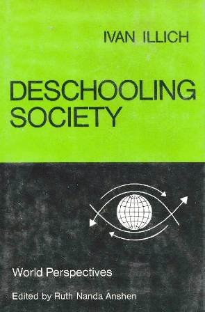 9780060121396: Deschooling society (World perspectives, v. 44)