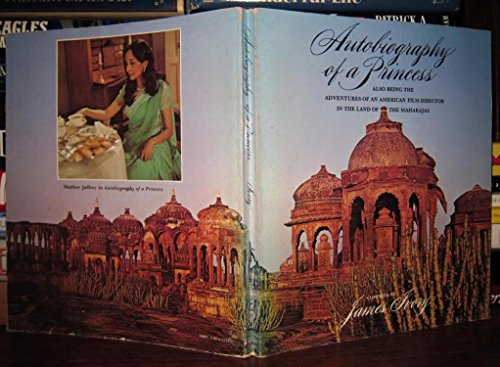 9780060121495: Autobiography of a princess, also being the adventures of an American film director in the land of the Maharajas