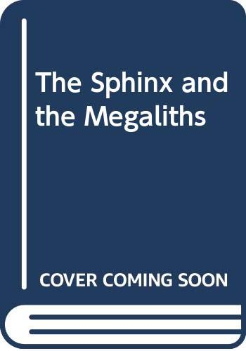 9780060121525: The Sphinx and the Megaliths