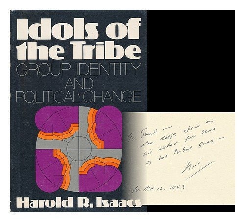 9780060121532: Idols of the Tribe: Group Identity and Political Change