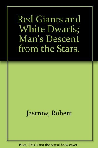 9780060121822: Red Giants and White Dwarfs; Man's Descent from the Stars.