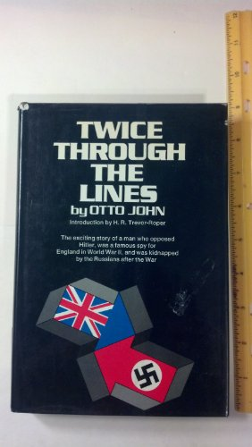 9780060121990: Twice through the lines;: The autobiography of Otto John