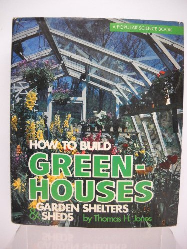 9780060122188: How to Build Greenhouses, Garden Shelters & Sheds