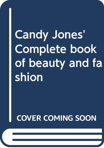 9780060122232: Candy Jones' Complete book of beauty and fashion