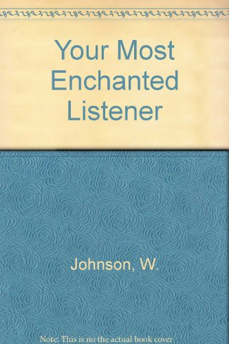 9780060122300: Your Most Enchanted Listener