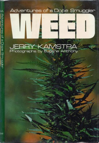 9780060122522: Weed:Adventures of a Dope Smuggler: Adventures of a Dope Smuggler