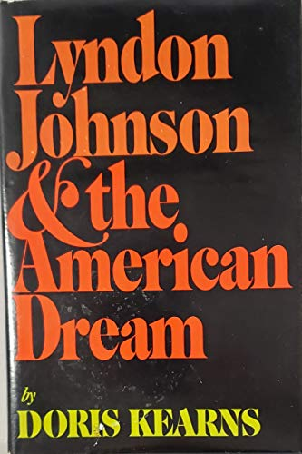 Lyndon Johnson and the American Dream [political Issue, Presidency, Biography, Public life]: Kearns...