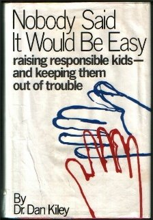 9780060123697: Nobody said it would be easy: Raising responsible kids--and keeping them out of trouble