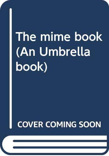 9780060124045: The mime book (An Umbrella book)