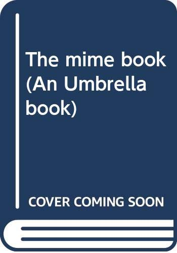 9780060124045: The mime book (An Umbrella book)