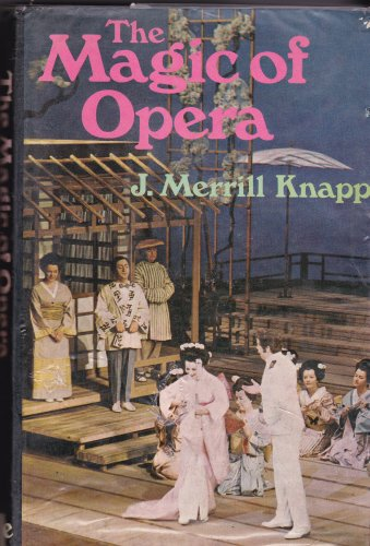9780060124199: The Magic of Opera
