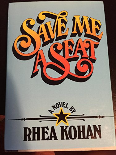 9780060124281: Save me a seat: A novel