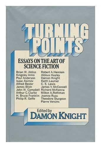 Turning Points: Essays on the Art of: Robert A. Heinlein,