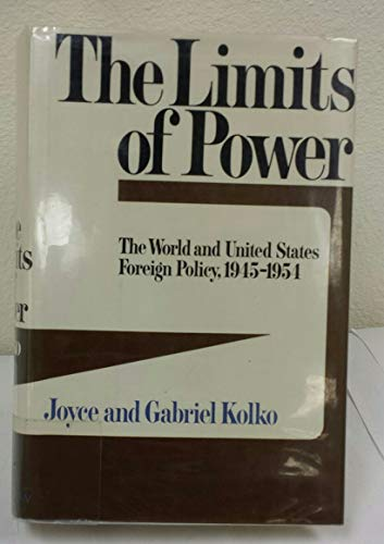 9780060124472: The limits of power: the world and United States foreign policy, 1945-1954
