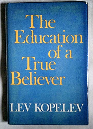 9780060124762: The Education of a True Believer