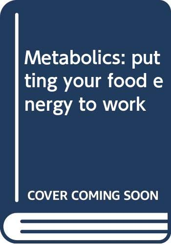 9780060124847: Metabolics: putting your food energy to work