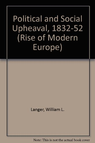 9780060124922: Political and Social Upheaval, 1832-52 (Rise of Modern Europe)