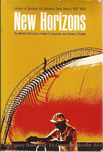 9780060125271: New Horizons: History of Standard Oil Company (New Jersey) 1927-1950