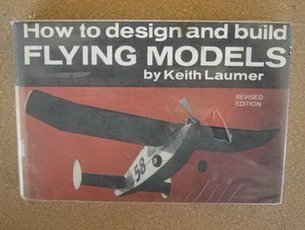 How to Design and Build Flying Models.: Laumer, Keith,