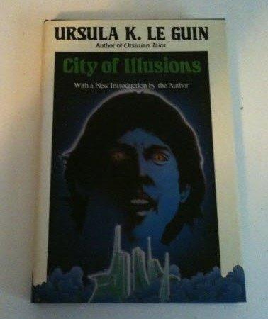 City of illusions: Ursula K Le Guin