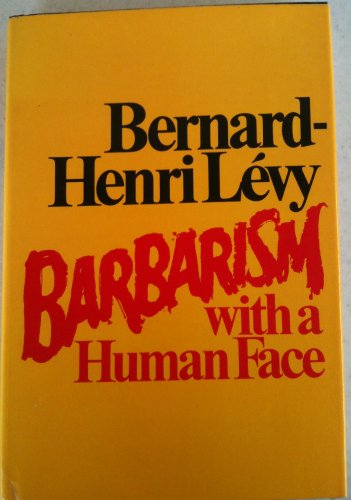 9780060125974: Barbarism with a human face