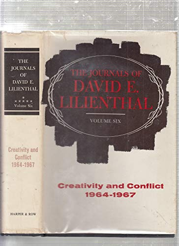 9780060126193: Journals of David E. Lilienthal, Vol. 6: Creativity and Conflict, 1964-1967