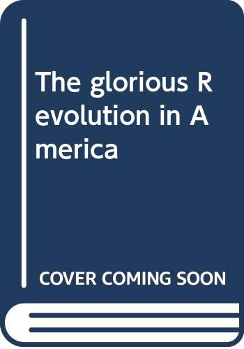 9780060127213: The glorious Revolution in America