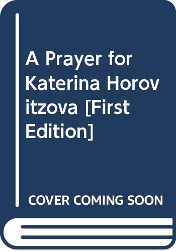 9780060127268: A Prayer for Katerina Horovitzova [First Edition]