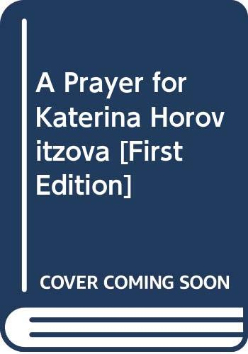 9780060127268: A Prayer for Katerina Horovitzova
