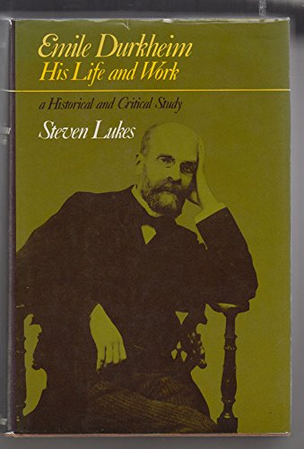 9780060127275: Emile Durkheim: His Life and Work- A Historical and Critical Study