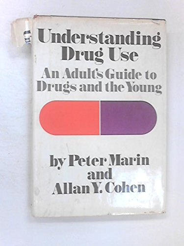 9780060127688: Understanding Drug Use: An Adult's Guide to Drugs and the Young