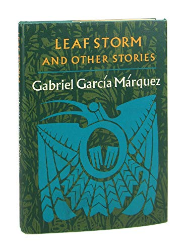 Leaf Storm and Other Stories: Gabriel Garcia Marquez