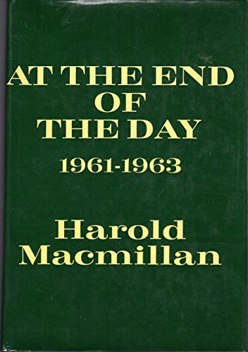 At the End of the Day 1961-1963.: MACMILLAN, HAROLD