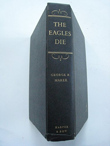 9780060127886: The eagles die: Franz Joseph, Elisabeth, and their Austria