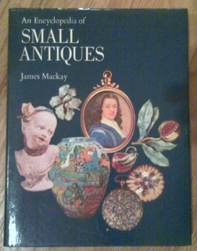 9780060127954: An Encyclopedia of Small Antiques