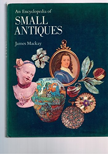 An Encyclopedia of Small Antiques