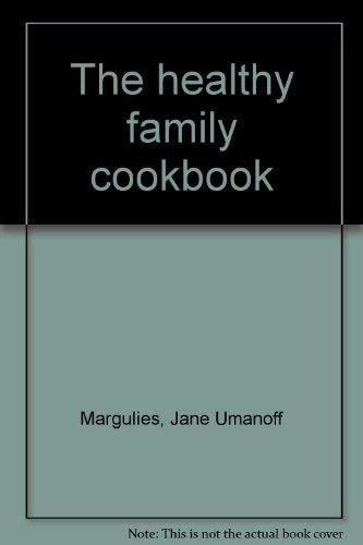 9780060128128: The Healthy Family Cookbook